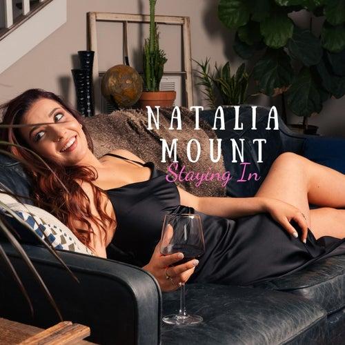 Staying In de Natalia Mount