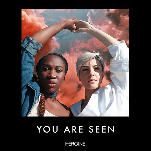 You Are Seen by Heroine