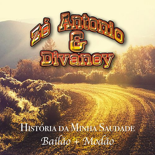História da Minha Saudade: Bailão e Modão de Zé Antonio