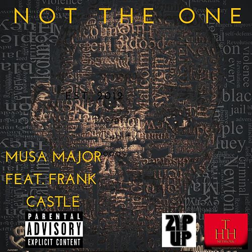 Not the One by Musa Major