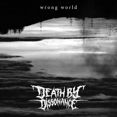 Wrong World by Death by Dissonance