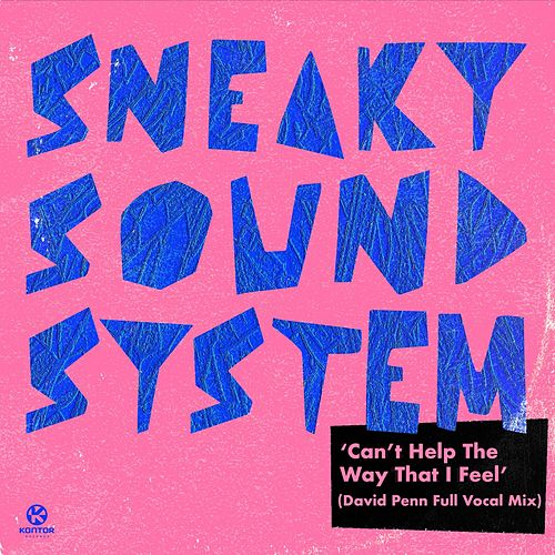 Can't Help the Way That I Feel (David Penn Full Vocal Mix) von Sneaky Sound System