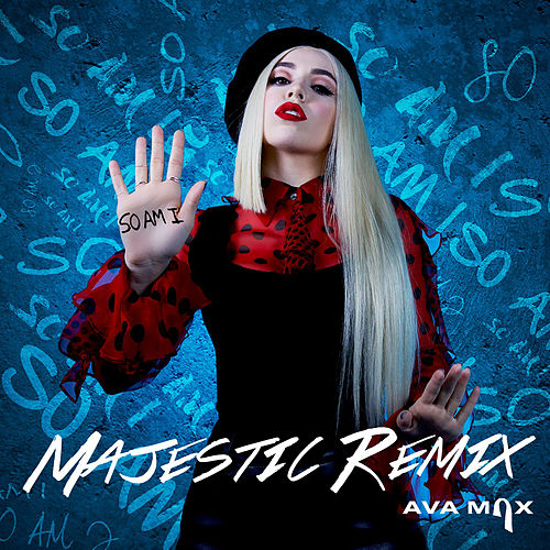 So Am I (Majestic Remix) van Ava Max