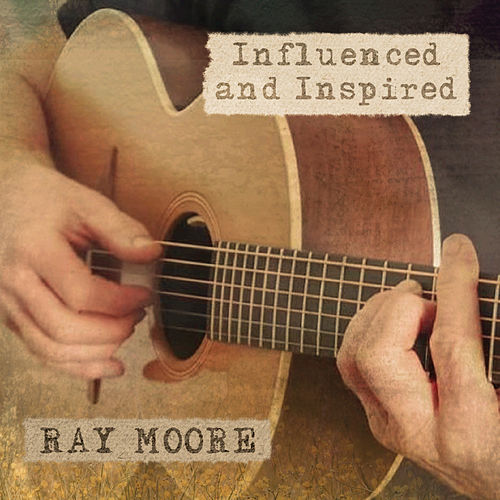 Influenced and Inspired von Ray Moore