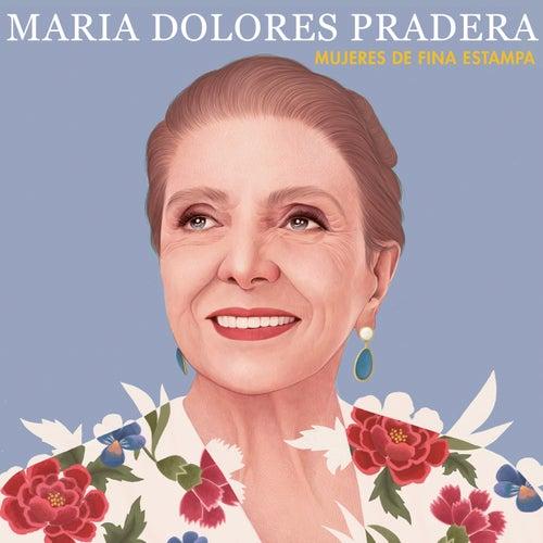Mujeres de Fina Estampa de Maria Dolores Pradera