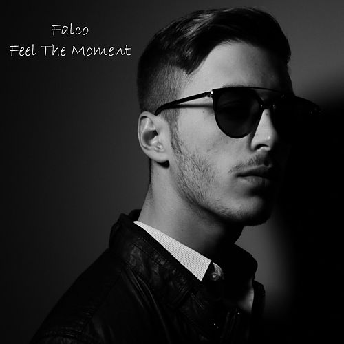 Feel This Moment von Falco