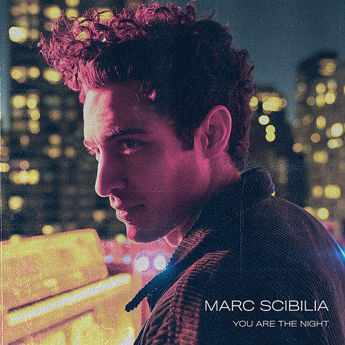 You Are The Night by Marc Scibilia
