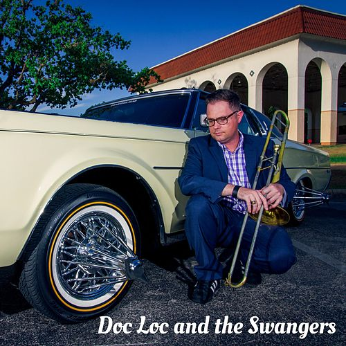 Doc Loc and the Swangers by Doc Loc and the Swangers