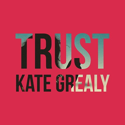 Trust by Kate Grealy