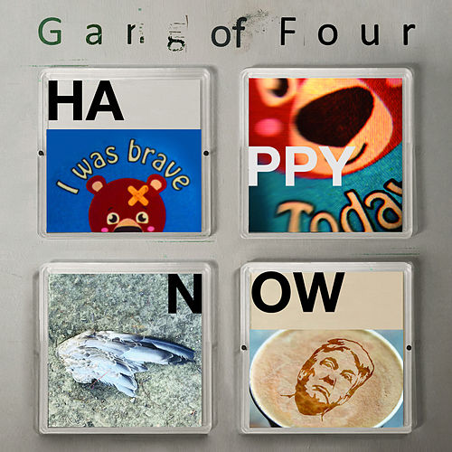 Happy Now de Gang Of Four