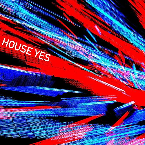 House Yes by Baby Dooley