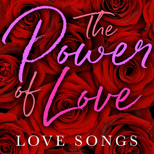 The Power of Love: Love Songs de Various Artists