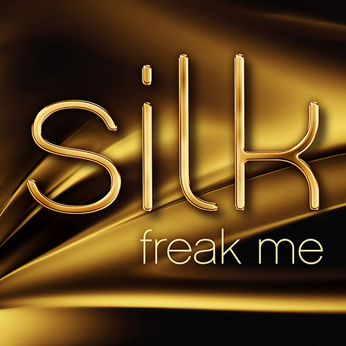 Freak Me de Silk