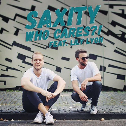 Who Cares?! (feat. Lily Lyon) von Saxity