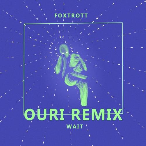 Wait (Ouri Remix) von Foxtrott