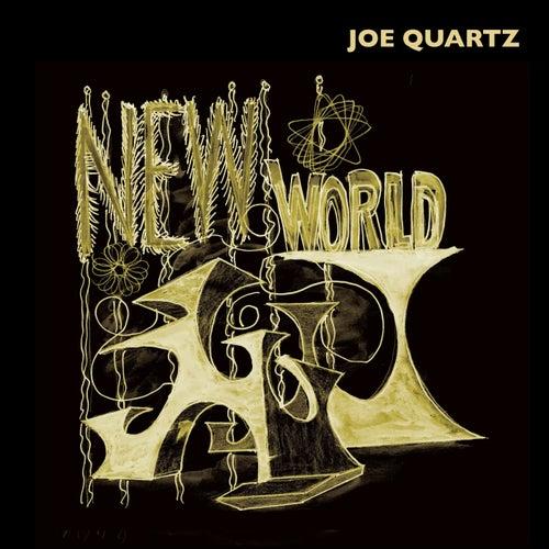 The New World by Joe Quartz