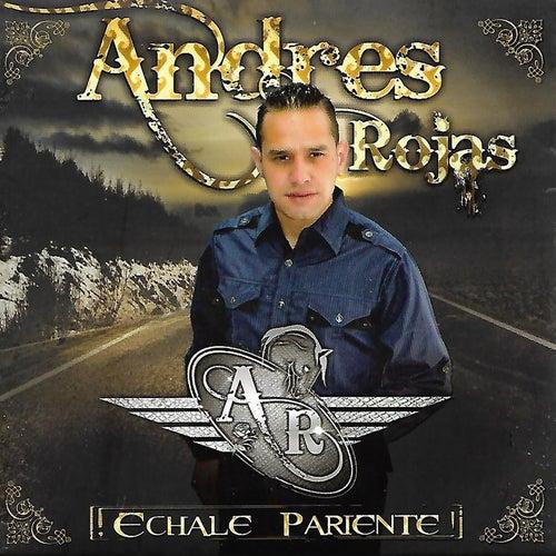 Échale Pariente de Andres Rojas