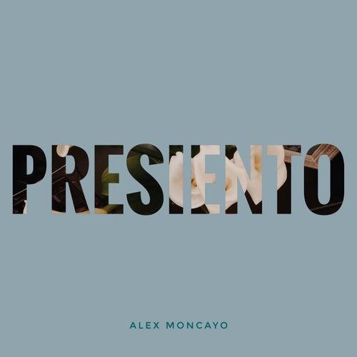 Presiento de Alex Moncayo