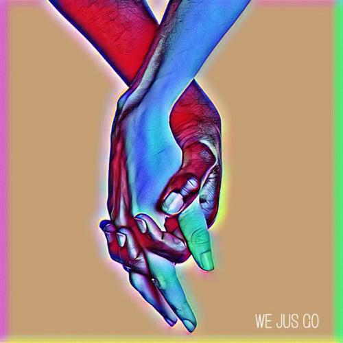 We Jus Go by Delaney2u