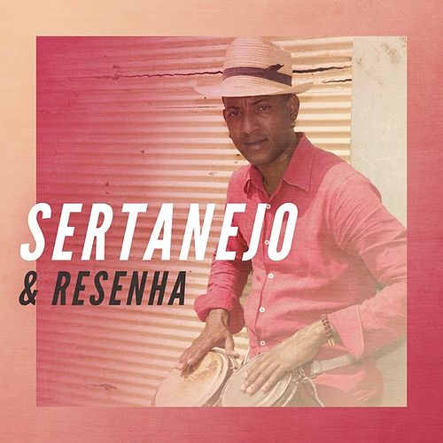 Sertanejo & Resenha von Various Artists