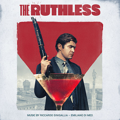The Ruthless (Original Motion Picture Soundtrack) by Various Artists