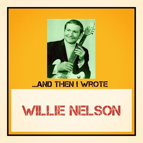 ...And Then I Wrote van Willie Nelson