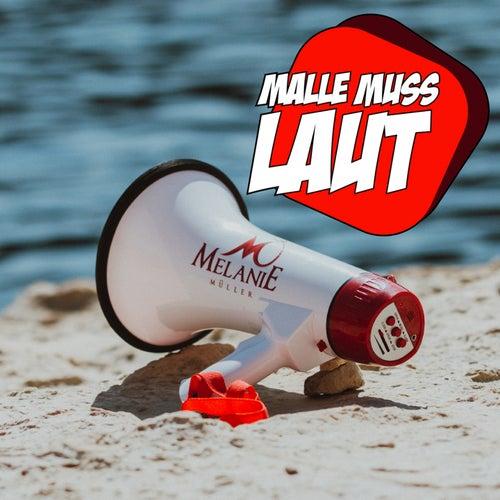 Malle muss laut von Melanie Müller