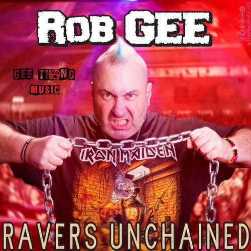 Ravers Unchained von Rob Gee