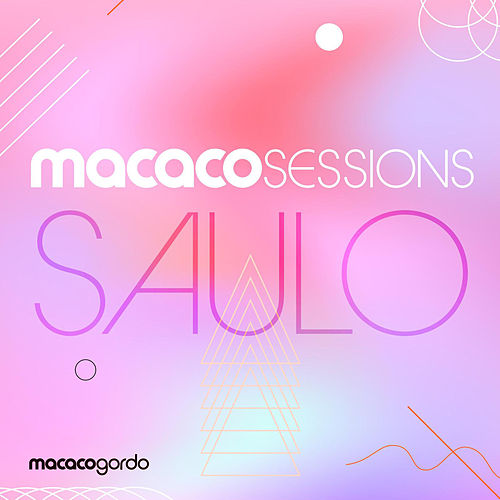 Macaco Sessions: Saulo (Ao Vivo) von Saulo