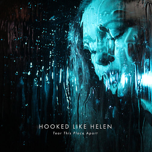 Tear This Place Apart by Hooked Like Helen