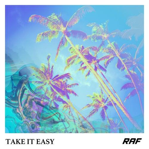 Take It Easy by Raf