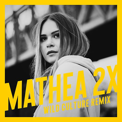 2X (Wild Culture Remix) von Mathea