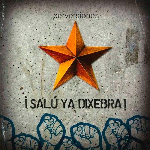 ¡Salú ya Dixebra! Perversiones by Various Artists