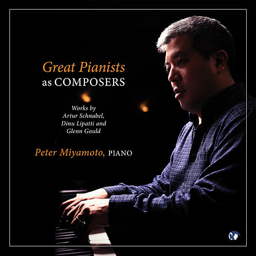 Great Pianists as Composers by Peter Miyamoto