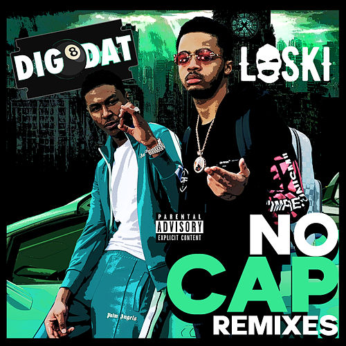 No Cap (Remixes) by Dig Dat