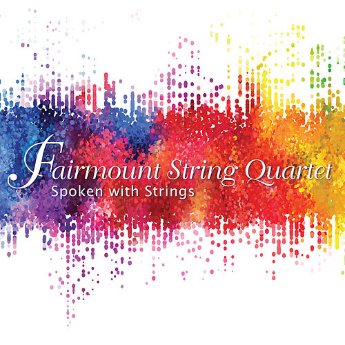 Spoken with Strings de Fairmount String Quartet