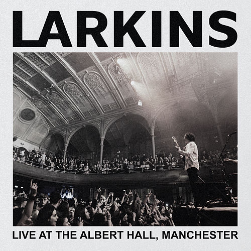 Live At The Albert Hall, Manchester by The Larkins