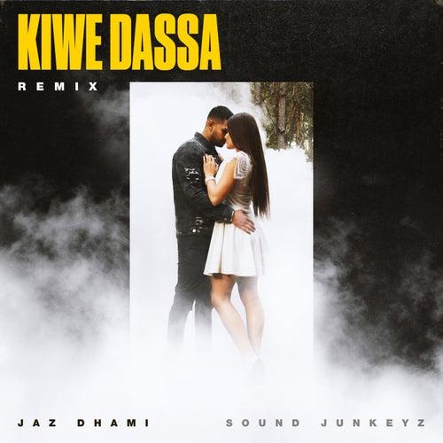 Kiwe Dassa Remix de Jaz Dhami