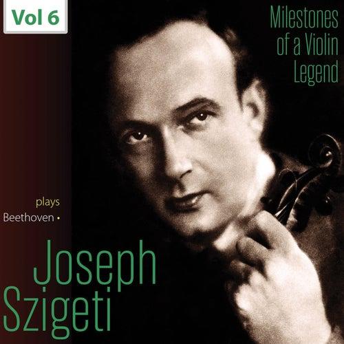 Milestones of a Violin Legend: Joseph Szigeti, Vol. 6 de Joseph Szigeti