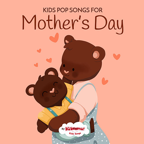 Kids Pop Songs for Mothers Day by Various Artists