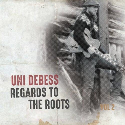 Regards to the Roots, Vol. 2 de Uni Debess
