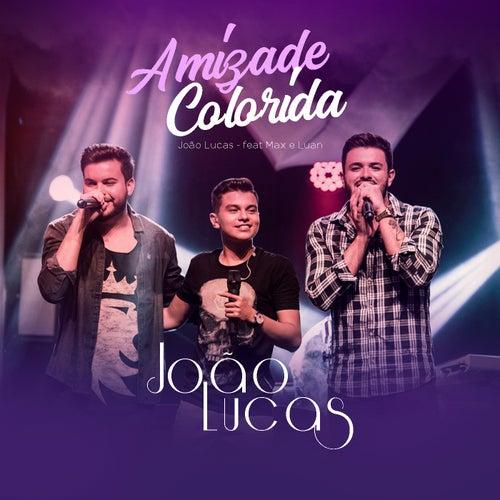 Amizade Colorida (Ao Vivo) von João Lucas