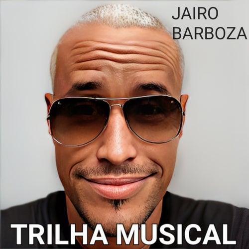 Trilha Musical de Jairo Barboza