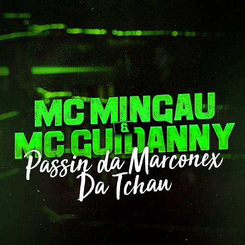 Passin da Marconex da Tchau de Mc Mingau
