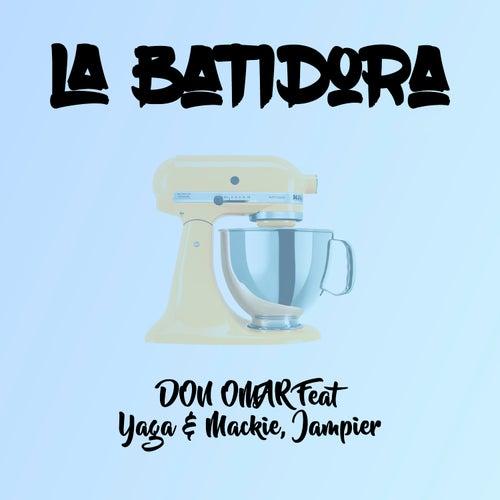 La Batidora (Remix) [feat. Yaga, Mackie & Jampier] by Don Omar