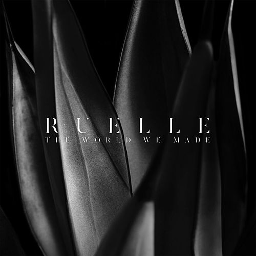 The World We Made by Ruelle