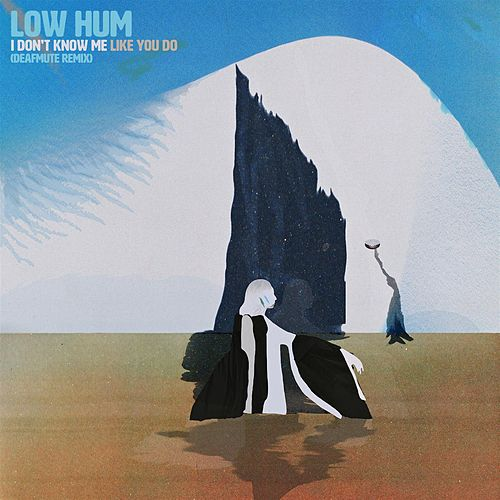 I Don't Know Me Like You Do (deafmute Remix) by Low Hum
