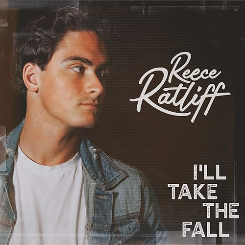 I'll Take the Fall by Reece Ratliff