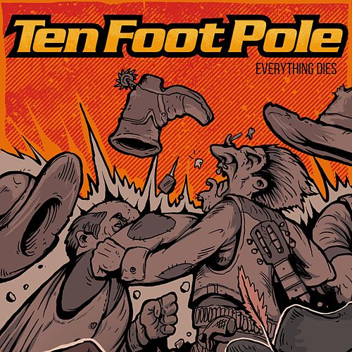 Everything Dies by Ten Foot Pole
