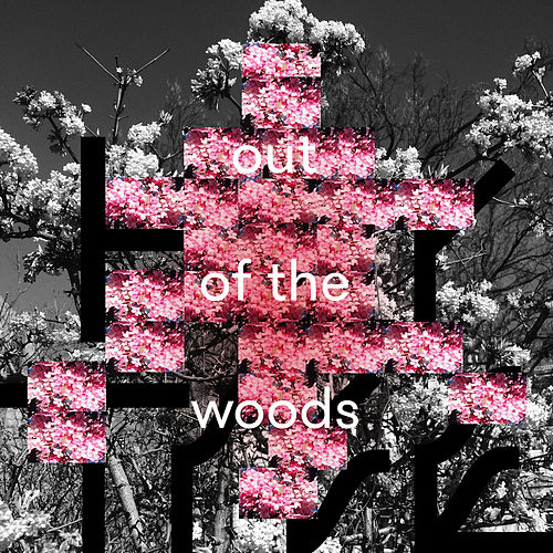 Out Of The Woods von Her Tree